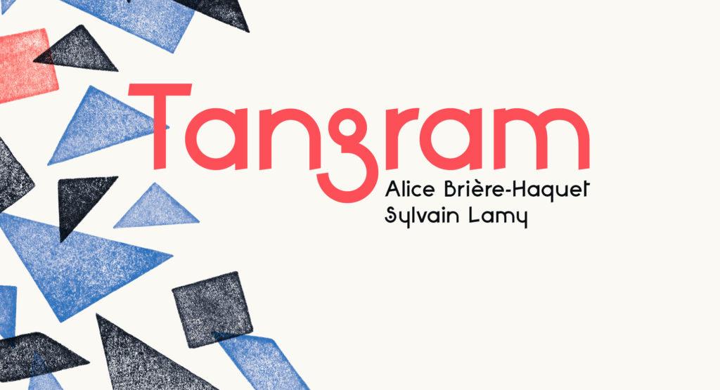 Tangram - Sylvain Lamy - Alice Brière-Haquet - illustration - éditions 3œil